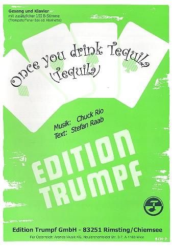 Once you drink Tequila: Einzelausgabe für Gesang und Klavier mit 1./2. B-Stimme