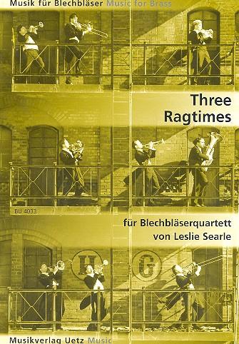 3 Ragtimes: für Blechbläserquartett Partitur und Stimmen