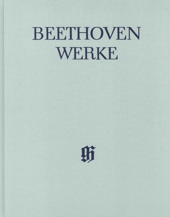 Beethoven Werke Abteilung 10 Band 2: Werke für Chor und Orchester
