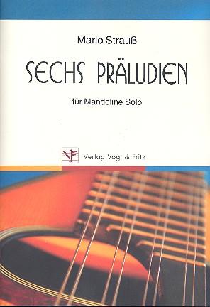 Strauß, Marlo - 6 Präludien : für Mandoline solo