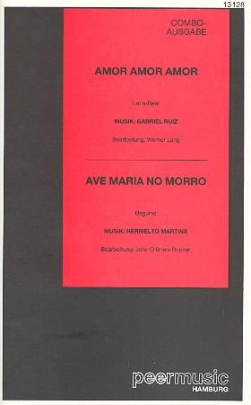 Amor amor amor und Ave Maria no morro: für Combo