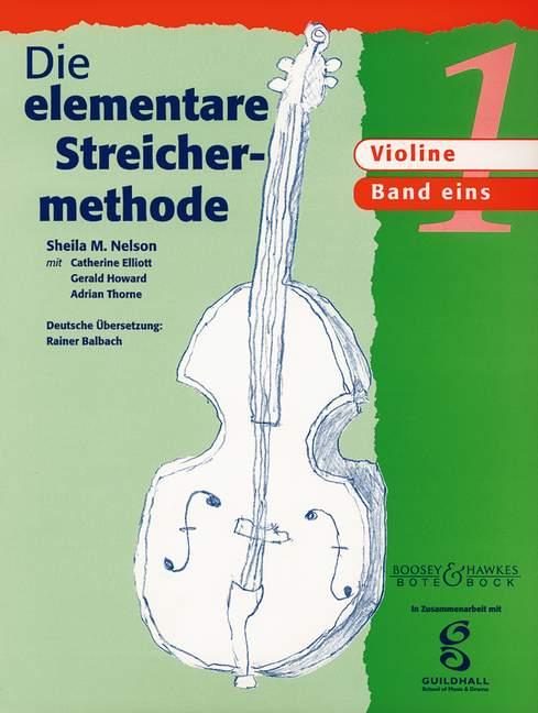 Die elementare Streichermethode Band 1: für Violine