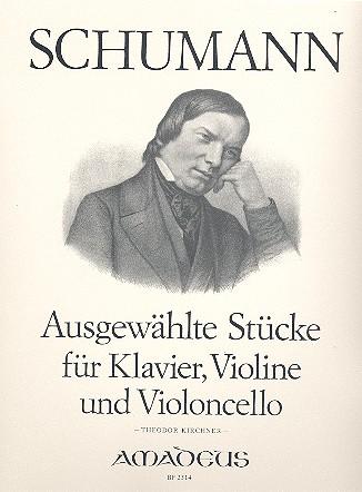 Schumann, Robert - Ausgewählte Stücke für Klaviertrio :
