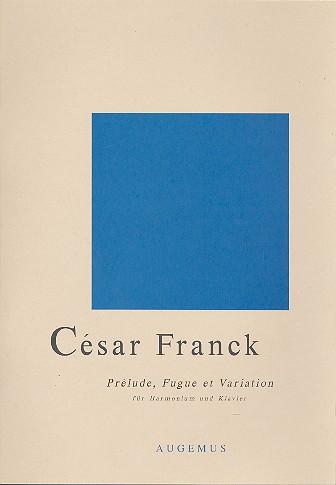 Franck, César - Prélude, Fugue et Variation op.18 :