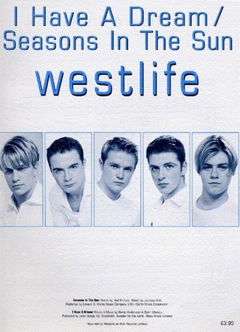 I HAVE A DREAM/SEASONS IN THE SUN: WESTLIFE EINZELAUSGABE FUER KLAVIER/GESANG