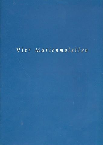 4 Marienmotetten Alter Meister: für Männerchor