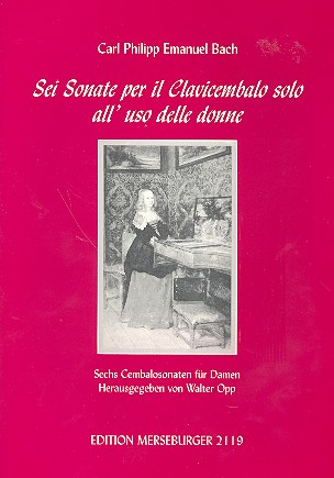Bach, Carl Philipp Emanuel - 6 Cembalosonaten für Damen