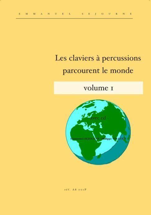 Les claviers a percussions parcourent le monde vol.1 (+CD): pour xylophone, vibraphone ou marimba