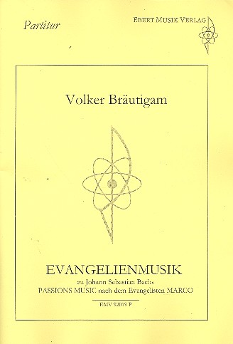 Evangelienmusik zu J.S. Bachs Passionsmusik nach dem Evangelisten Marco
