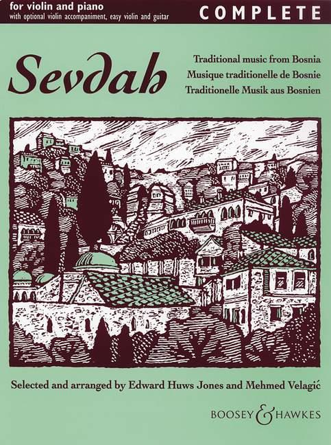 SEVDAH: FUER VIOLINE UND KLAVIER TRADITIONAL MUSIC FROM BOSNIA
