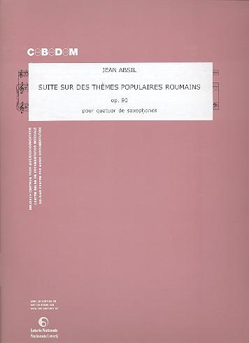 Suite opus.90 sur des thèmes populaires roumains: pour quatuor de saxophones