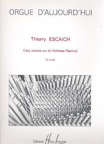Escaich, Thierry - 5 versets sur le victimae paschali :