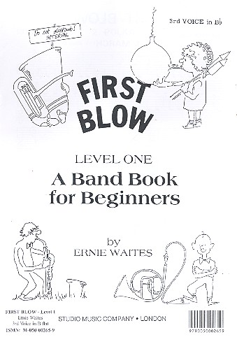 First blow Level 1: 3. Stimme in B A Band Book for Beginners