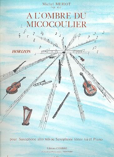 Mériot, Michel - A l'ombre du micocoulier op.45 :
