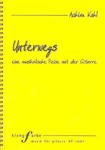 Kohl, Achim - Unterwegs (+CD) : eine musikalische