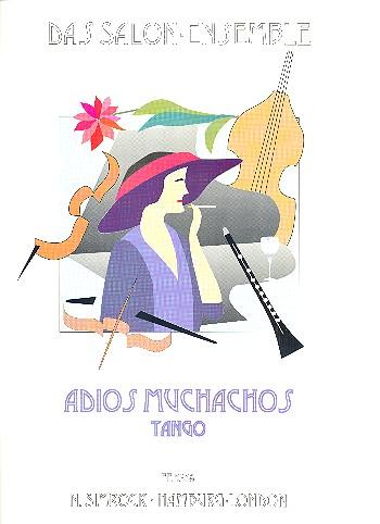 Adios muchachos: Tango für Salonensemble (Klavier, Violine,