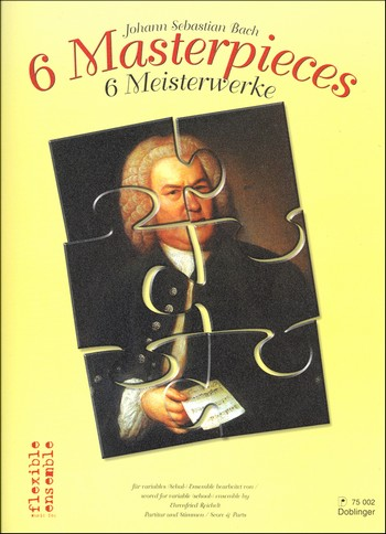 Bach, Johann Sebastian - 6 Meisterwerke :