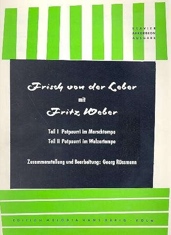 Frisch von der Leber mit Fritz Weber: Potpourri für Klavier / Akkordeon