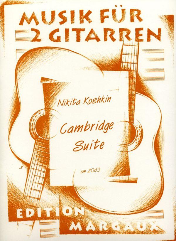 Koshkin, Nikita - Cambridge Suite : für 2 Gitarren