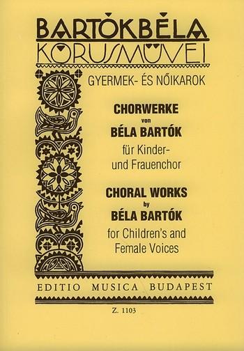 Chorwerke von Bela Bartok: für Kinder- und Frauenchor