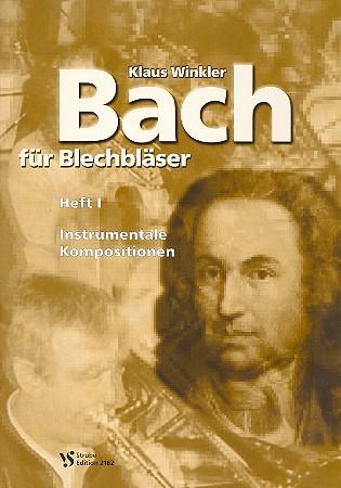 Bach für Blechbläser Band 1: Instrumentale Kompositionen