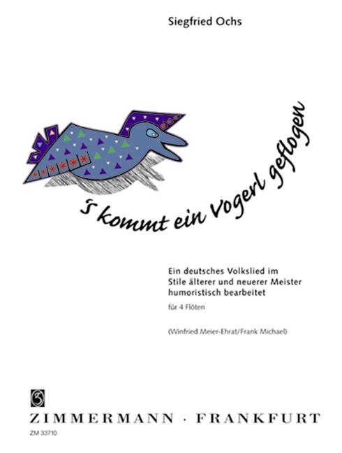 Ochs, Siegfried - 's kommt ein Vogerl geflogen :