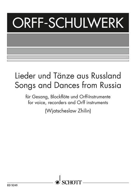 Lieder und Tänze aus Russland: für Gesang, Blockflöten und Orff-