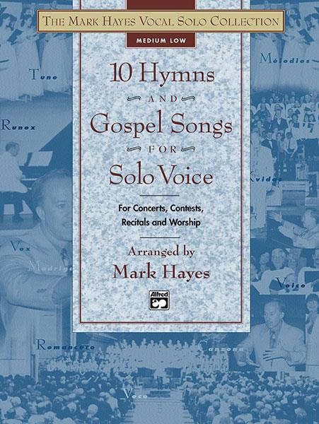 10 Hymns and Gospel Songs for solo voice: for medium low voice and piano