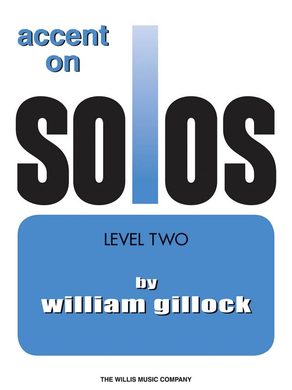 Gillock, William - Accent on Solos Level 2 : for piano
