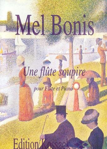 Bonis, Mel (Domange, Mélanie) - Une flûte soupire : pour flute