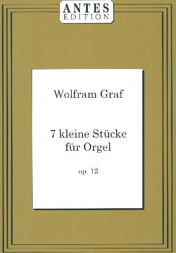 7 kleine Stücke opus.12: für Orgel