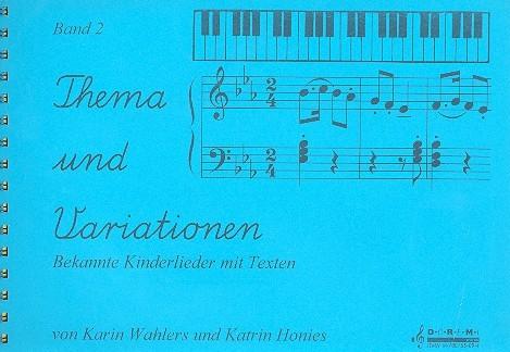 Thema und Variationen Band 2: Kinderlieder für Klavier mit Texten