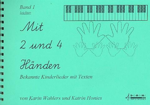 Mit 2 und 4 Händen Band 1: für Klavier (mit Text)