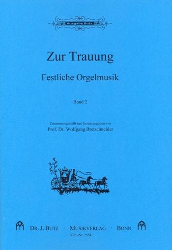 Festliche Orgelmusik zur Trauung Band 2