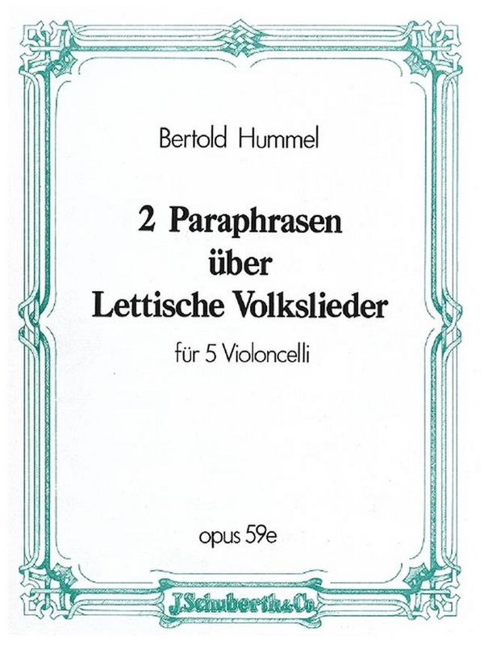 2 Paraphrasen über lettische Volkslieder opus.59e: für 5 Violoncelli