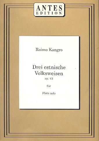3 estnische Volksweisen opus.43: für Flöte