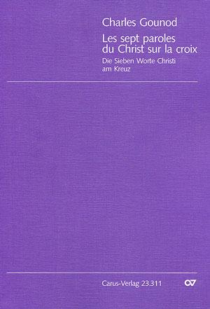 Die sieben Worte Christi am Kreuz: für Soli und gem Chor (Klavier/Orgel ad lib)