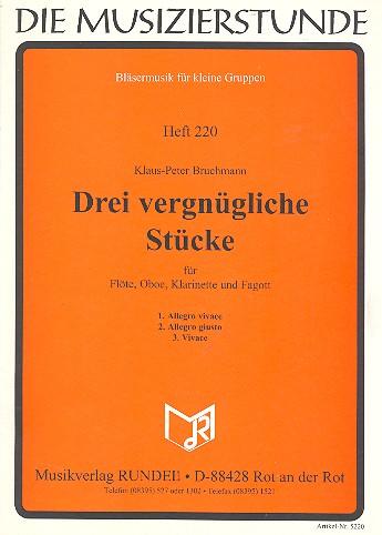 3 vergnügliche Stücke: für Flöte, Oboe, Klarinette und Fagott