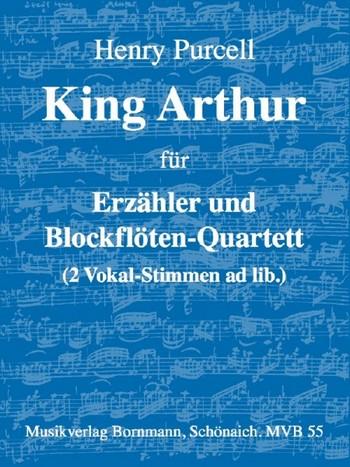 Purcell, Henry - King Arthur : für Erzähler und