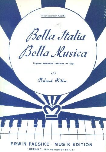 Bella Italia bella musica: Potpourri italienischer Volkslieder und Tänze