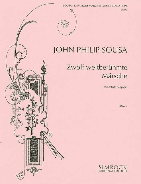 Sousa-Album: 12 weltberühmte Märsche für Klavier