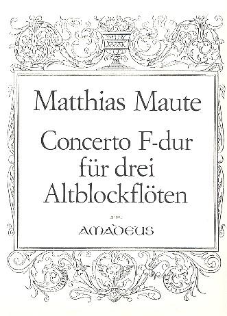 Concerto F-Dur: für 3 Altblockflöten Partitur und Stimmen