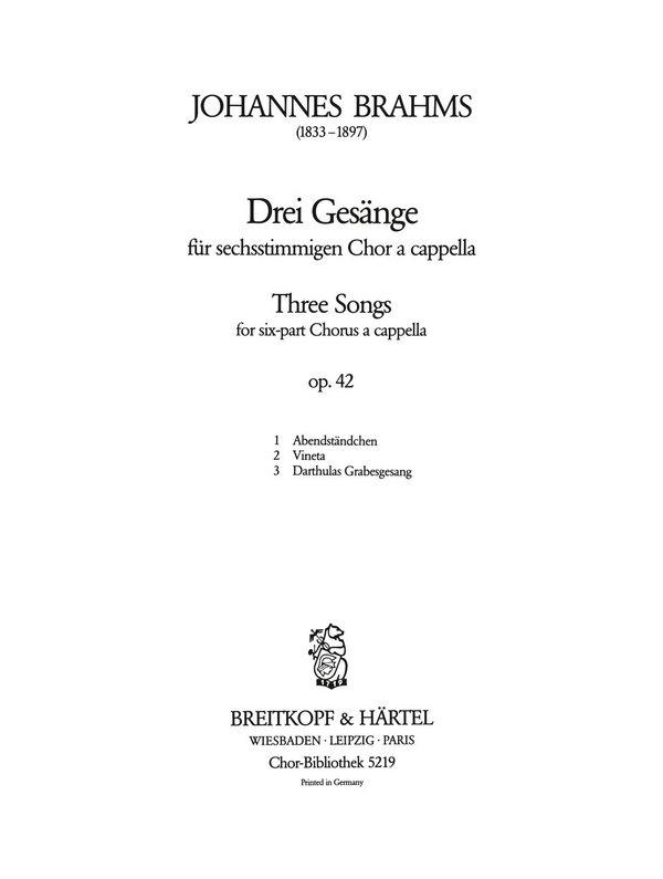 3 Gesänge opus.42: für gem Chor (SAATBB) a cappella (Klavier ad lib.)