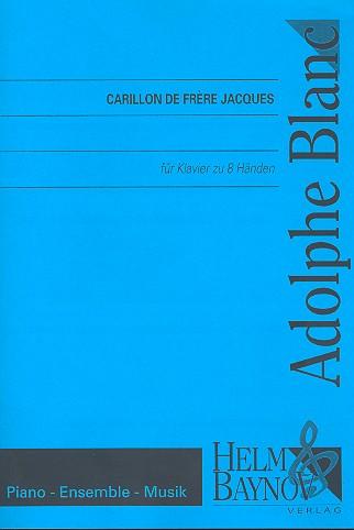 Carillon de Frere Jacques: für Klavier zu 8 Händen