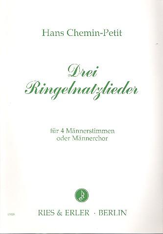 3 Ringelnatzlieder: für 4 Männerstimmen (Chor) a cappella