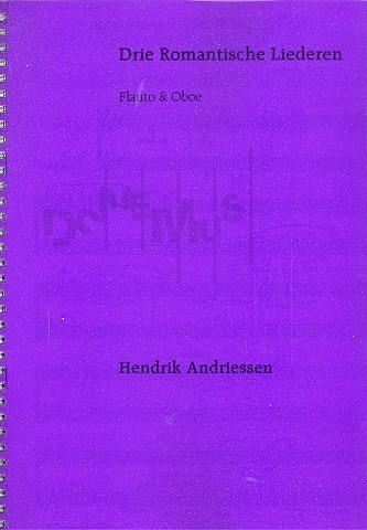 3 romantische Lieder: für Mezzo-Sopran, Flöte, Oboe und Klavier
