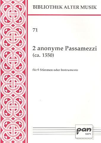 2 anonyme Passamezzi: für 6 Stimmen oder Instrumente