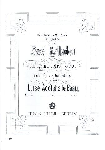 2 Balladen opus.16: für gem Chor und Klavier