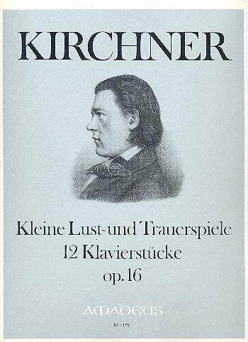 Kleine Lust- und Trauerspiele opus.16: 12 Klavierstücke