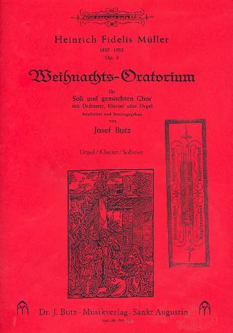 Weihnachtsoratorium opus.5: für Soli, gem Chor und Orchester oder Klavier (Orgel)